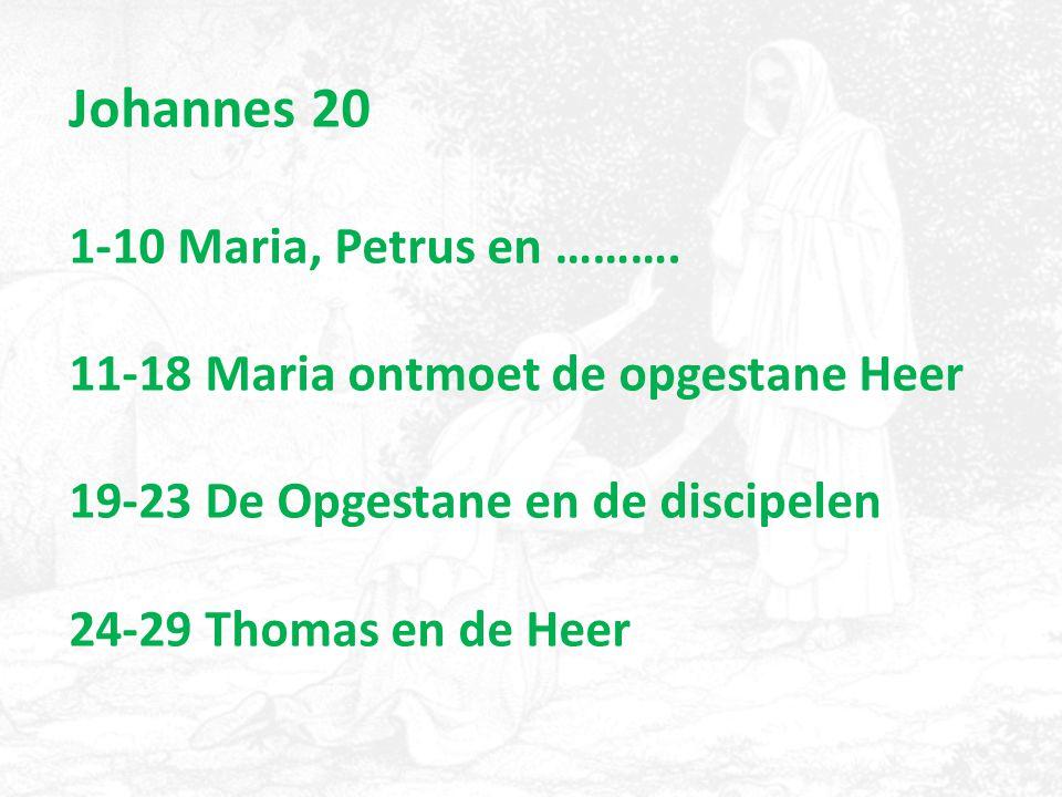 Johannes 20 1-10 Maria, Petrus en ………