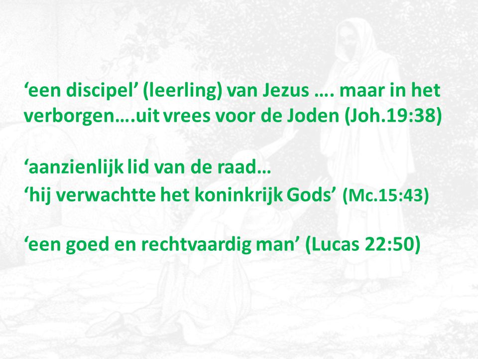 'een discipel' (leerling) van Jezus …. maar in het verborgen…