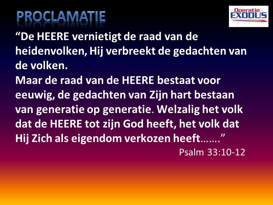 Proclamatie De HEERE vernietigt de raad van de heidenvolken, Hij verbreekt de gedachten van de volken.