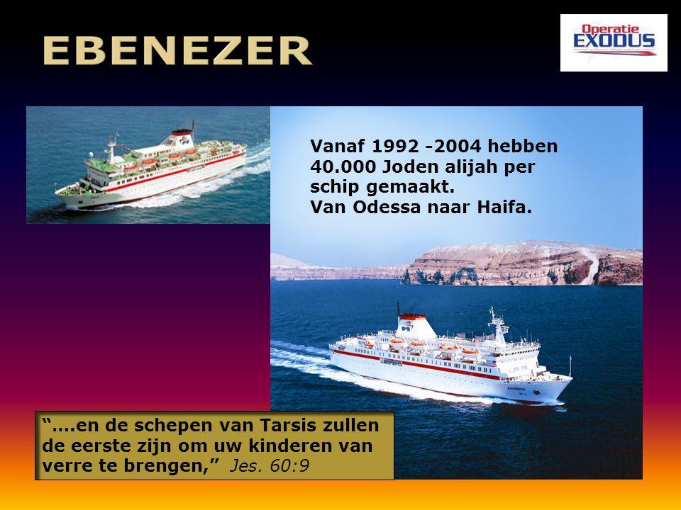 Vanaf 1992 -2004 hebben 40.000 Joden alijah per schip gemaakt.