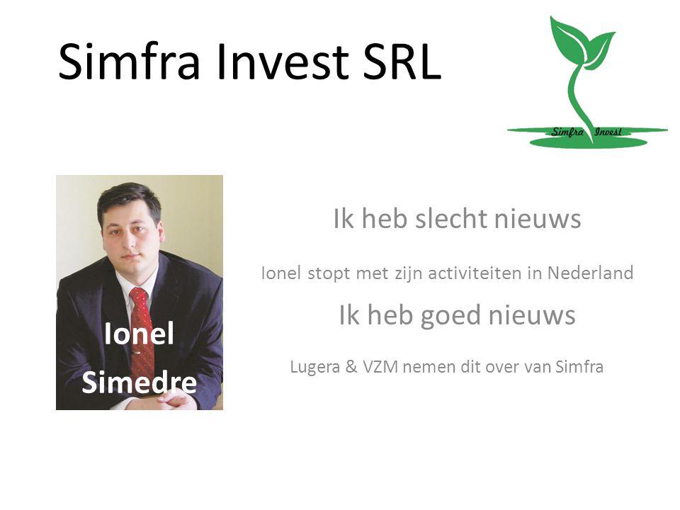 Simfra Invest SRL Ionel Simedre Ik heb slecht nieuws