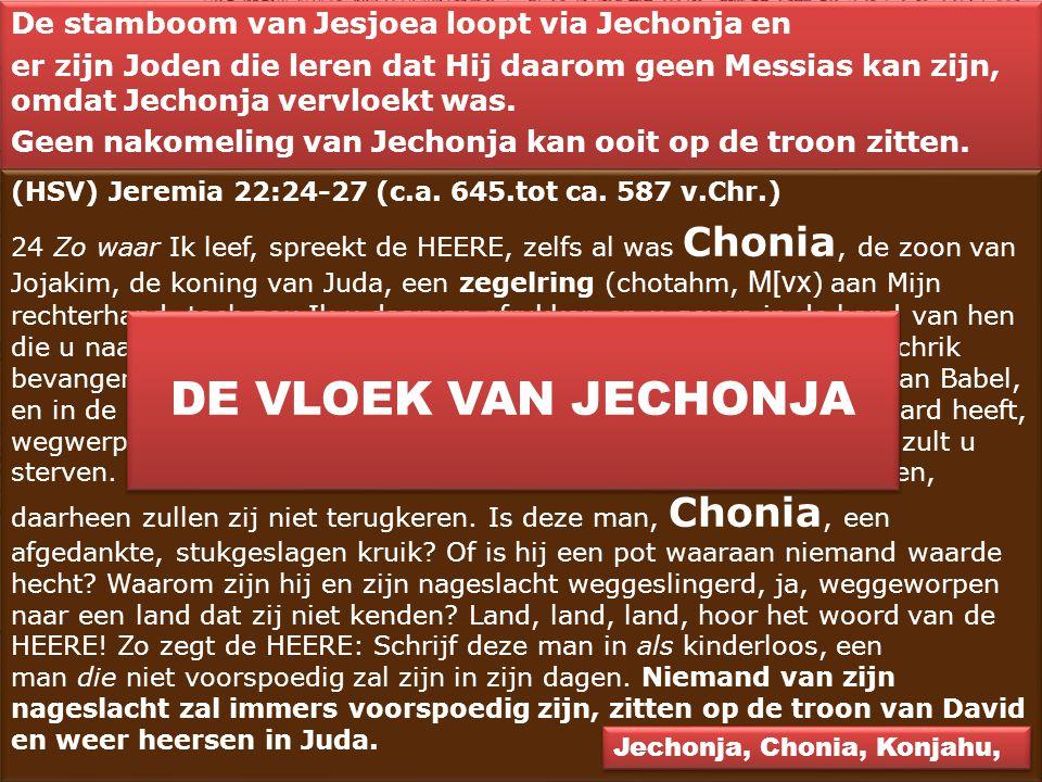 DE VLOEK VAN JECHONJA De stamboom van Jesjoea loopt via Jechonja en