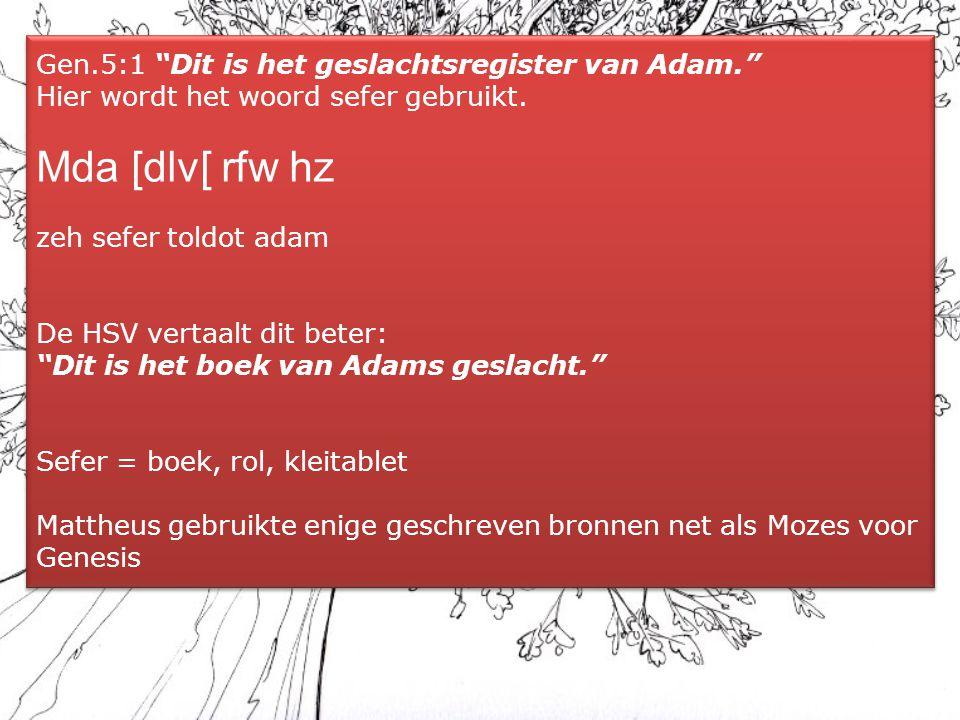 Gen. 5:1 Dit is het geslachtsregister van Adam