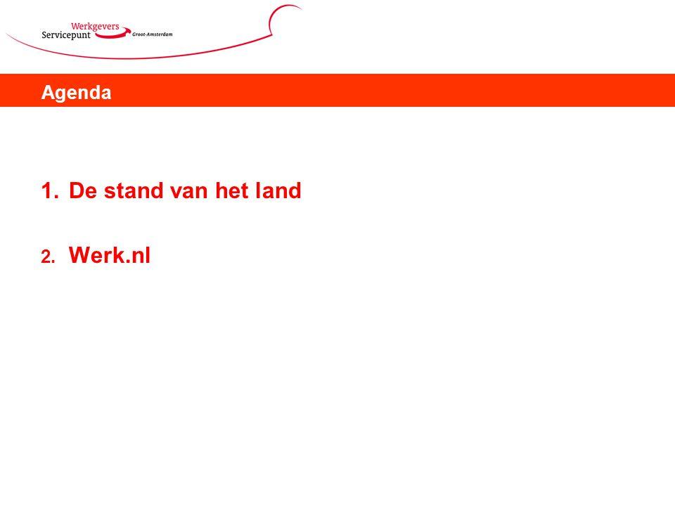 Agenda 1. De stand van het land Werk.nl