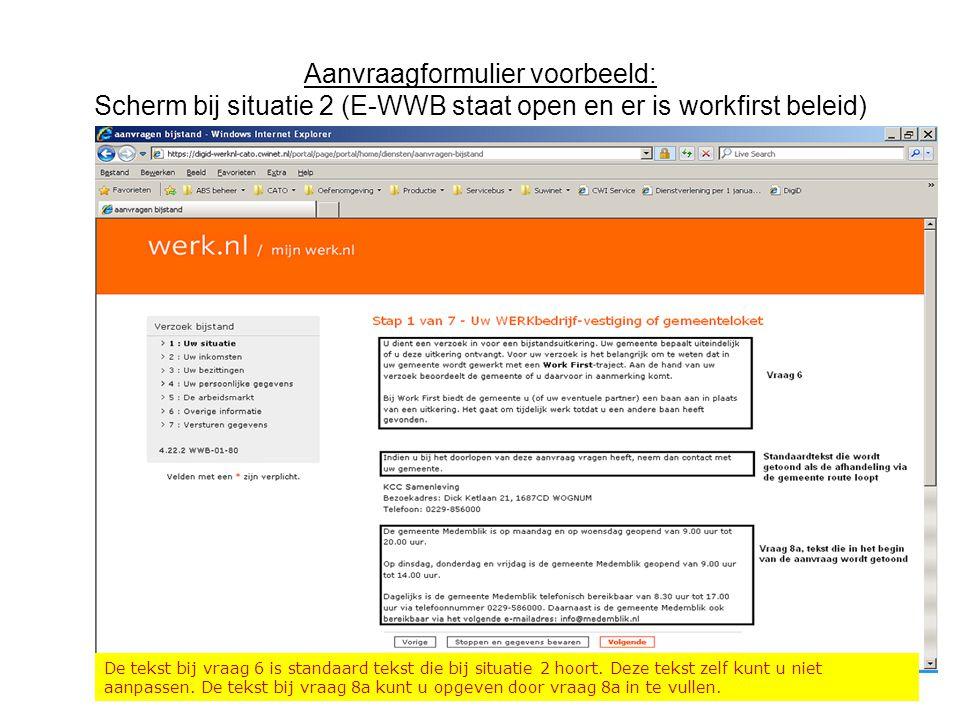 Aanvraagformulier voorbeeld: Scherm bij situatie 2 (E-WWB staat open en er is workfirst beleid)
