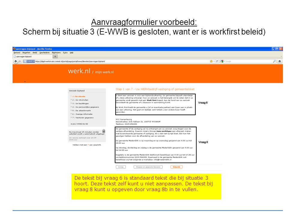Aanvraagformulier voorbeeld: Scherm bij situatie 3 (E-WWB is gesloten, want er is workfirst beleid)
