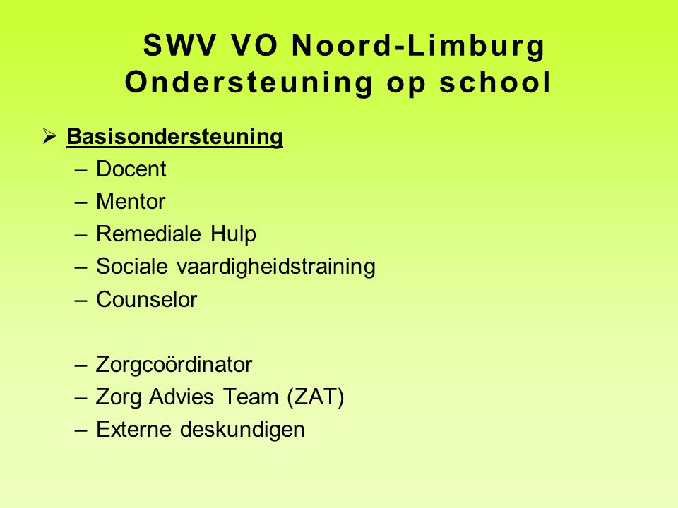 SWV VO Noord-Limburg Ondersteuning op school