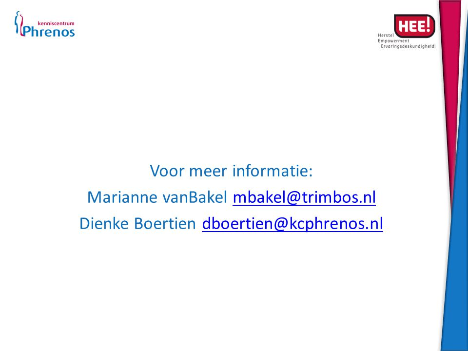 Voor meer informatie: Marianne vanBakel mbakel@trimbos