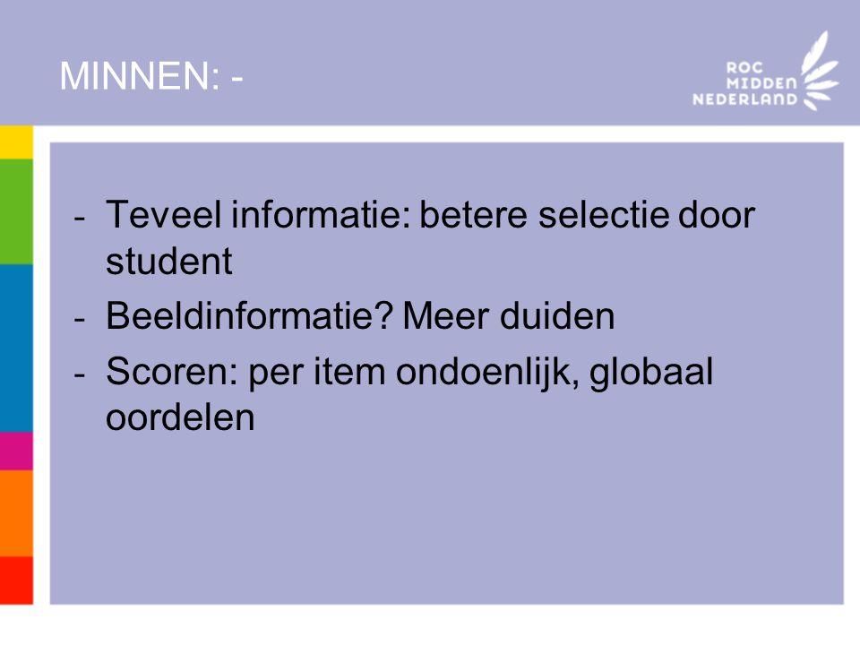 MINNEN: - Teveel informatie: betere selectie door student.