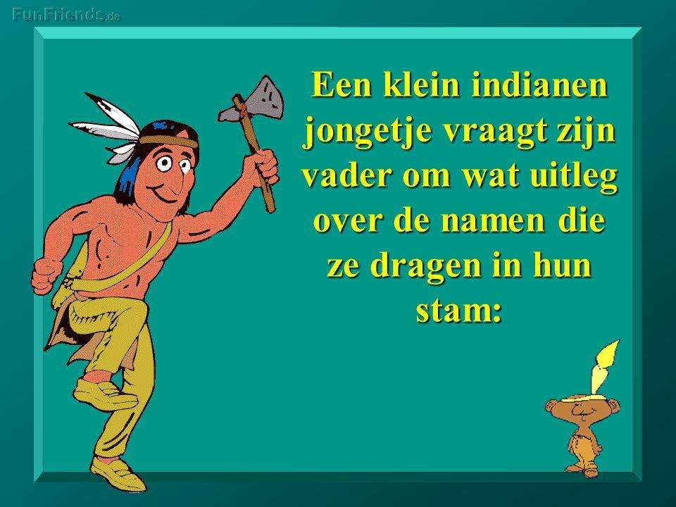 Een klein indianen jongetje vraagt zijn vader om wat uitleg over de namen die ze dragen in hun stam: