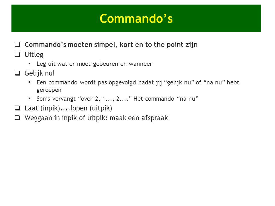 Commando's Commando's moeten simpel, kort en to the point zijn Uitleg