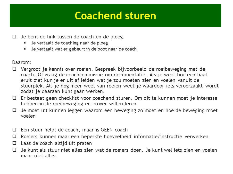 Coachend sturen Je bent de link tussen de coach en de ploeg. Daarom:
