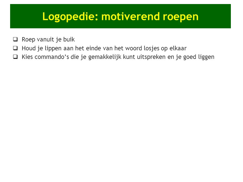 Logopedie: motiverend roepen