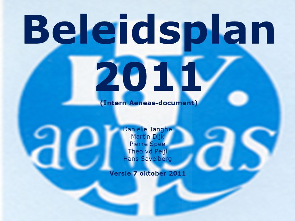 Beleidsplan 2011 (Intern Aeneas-document)