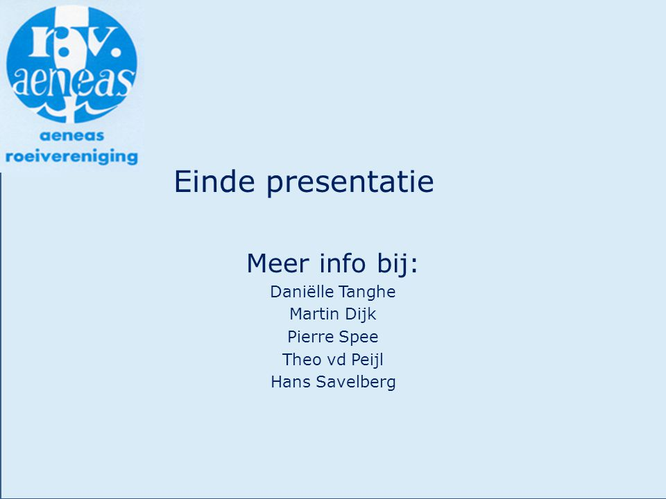 Einde presentatie Meer info bij: Daniëlle Tanghe Martin Dijk