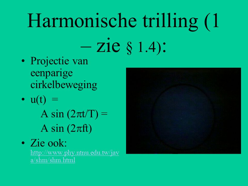Harmonische trilling (1 – zie § 1.4):