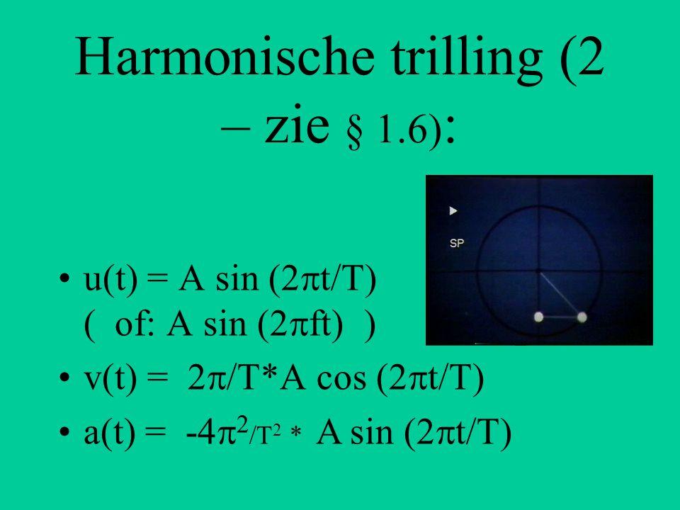 Harmonische trilling (2 – zie § 1.6):