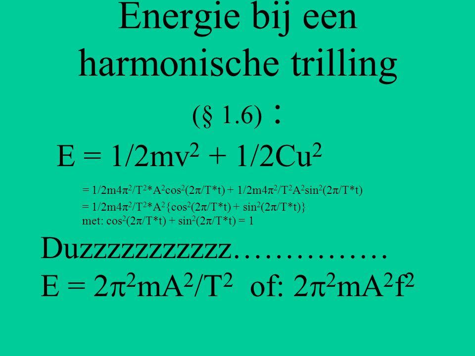 Energie bij een harmonische trilling (§ 1.6) :