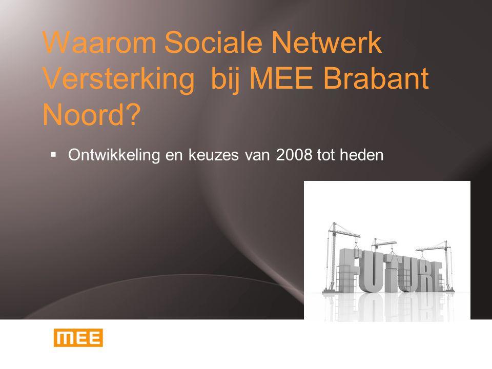 Waarom Sociale Netwerk Versterking bij MEE Brabant Noord