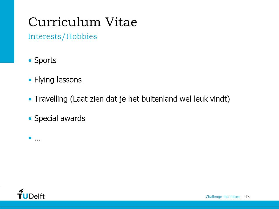 Curriculum Vitae Interests/Hobbies Sports Flying lessons