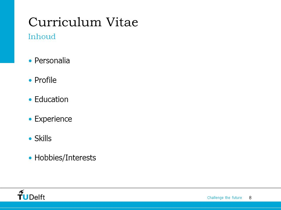 Curriculum Vitae Inhoud Personalia Profile Education Experience Skills