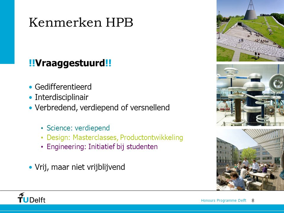 Kenmerken HPB !!Vraaggestuurd!! Gedifferentieerd Interdisciplinair