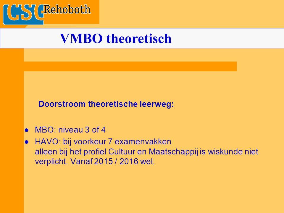 VMBO theoretisch Doorstroom theoretische leerweg: MBO: niveau 3 of 4