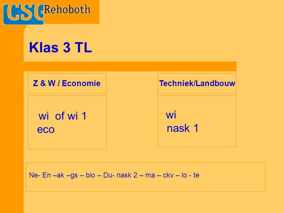 Klas 3 TL eco nask 1 wi of wi 1 wi Z & W / Economie Techniek/Landbouw