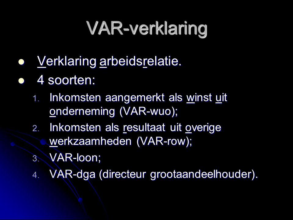 VAR-verklaring Verklaring arbeidsrelatie. 4 soorten: