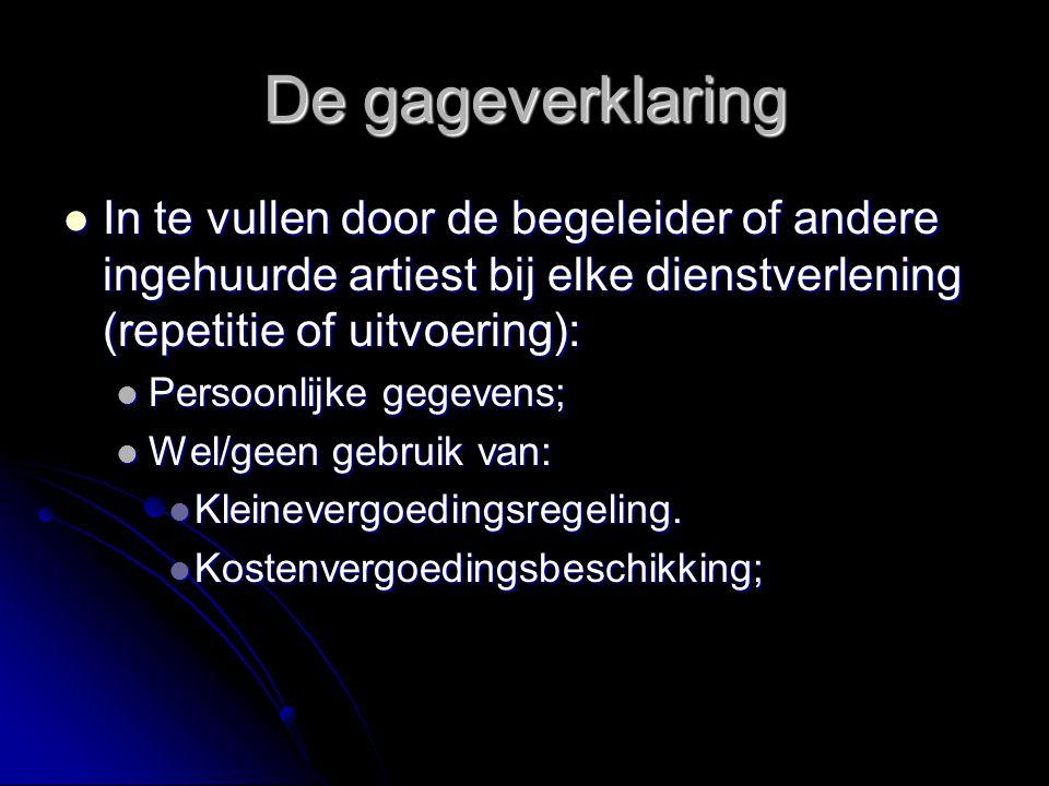 De gageverklaring In te vullen door de begeleider of andere ingehuurde artiest bij elke dienstverlening (repetitie of uitvoering):