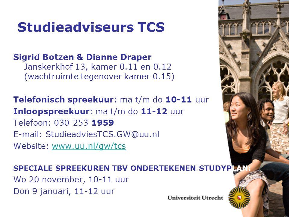 Studieadviseurs TCS Sigrid Botzen & Dianne Draper Janskerkhof 13, kamer 0.11 en 0.12 (wachtruimte tegenover kamer 0.15)