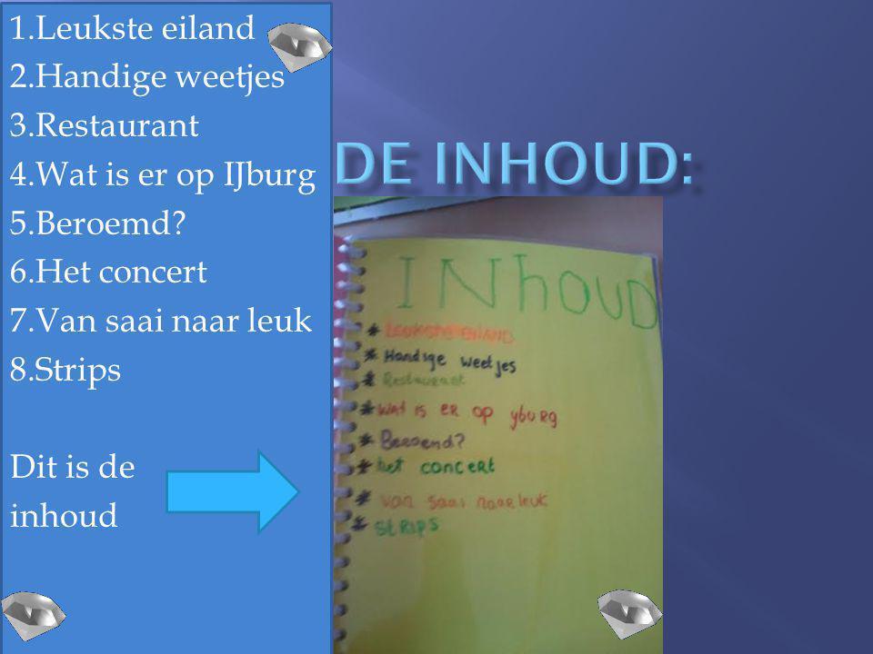 De inhoud: 1.Leukste eiland 2.Handige weetjes 3.Restaurant