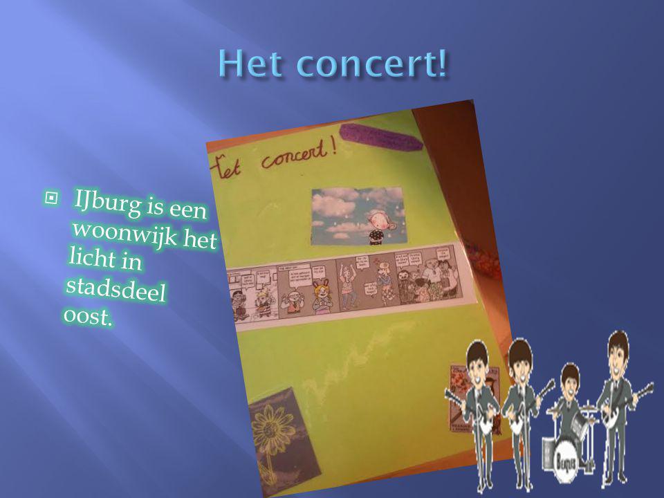 Het concert! IJburg is een woonwijk het licht in stadsdeel oost.