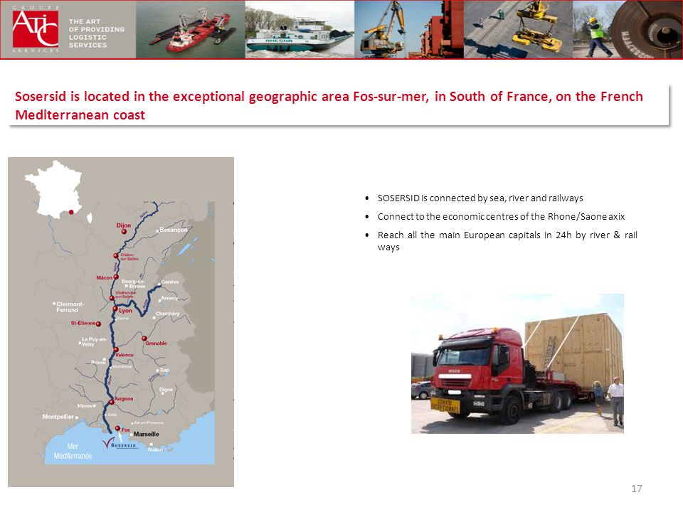 Sosersid is located in the exceptional geographic area Fos-sur-mer, in South of France, on the French Mediterranean coast