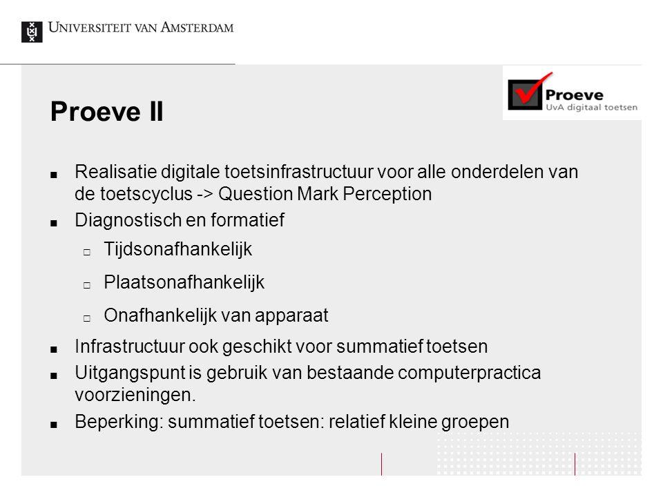 Proeve II Realisatie digitale toetsinfrastructuur voor alle onderdelen van de toetscyclus -> Question Mark Perception.