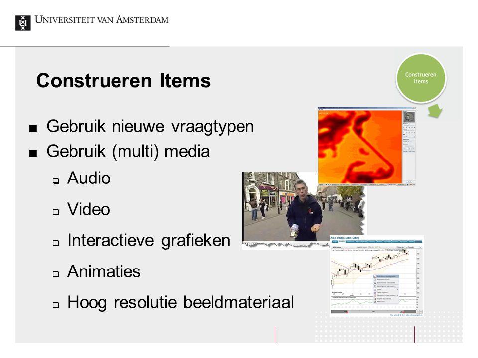 Construeren Items Gebruik nieuwe vraagtypen Gebruik (multi) media