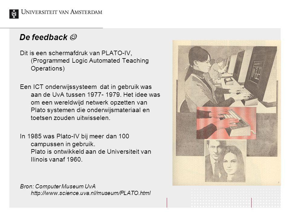 De feedback  Dit is een schermafdruk van PLATO-IV, (Programmed Logic Automated Teaching Operations)