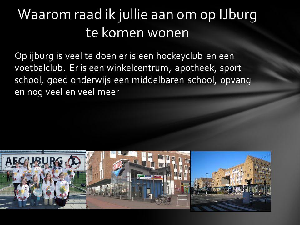 Waarom raad ik jullie aan om op IJburg te komen wonen