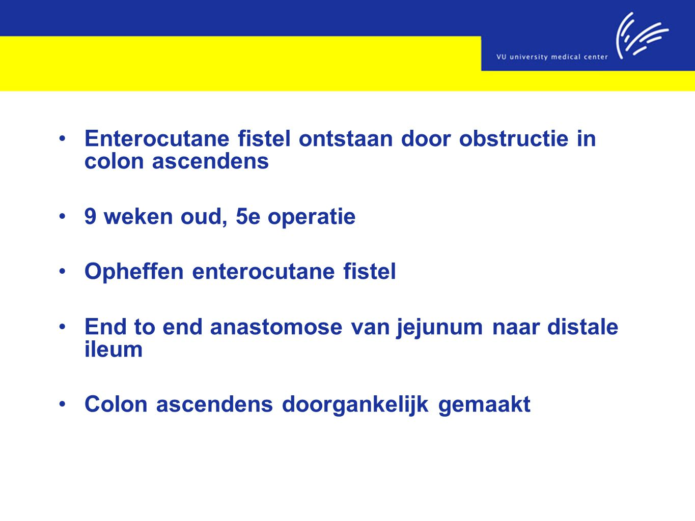 Enterocutane fistel ontstaan door obstructie in colon ascendens