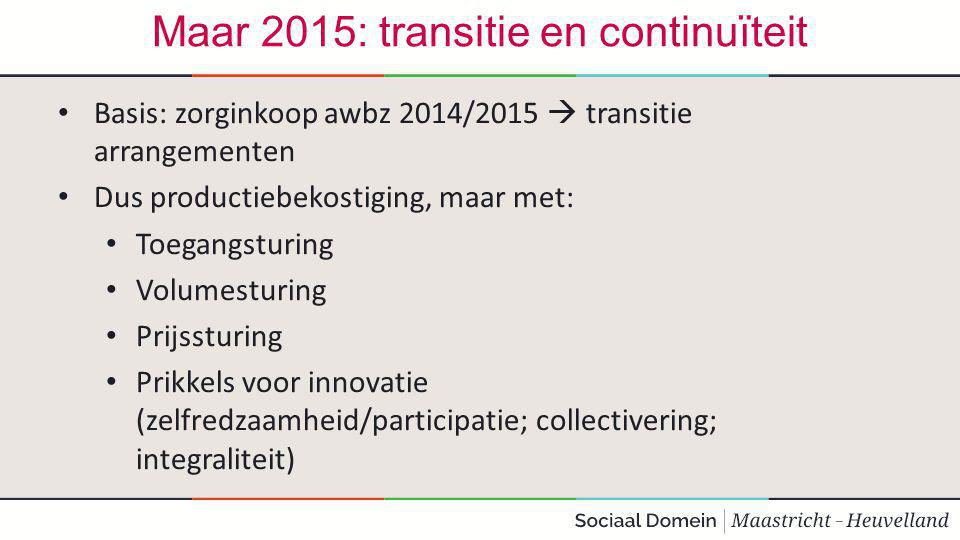 Maar 2015: transitie en continuïteit