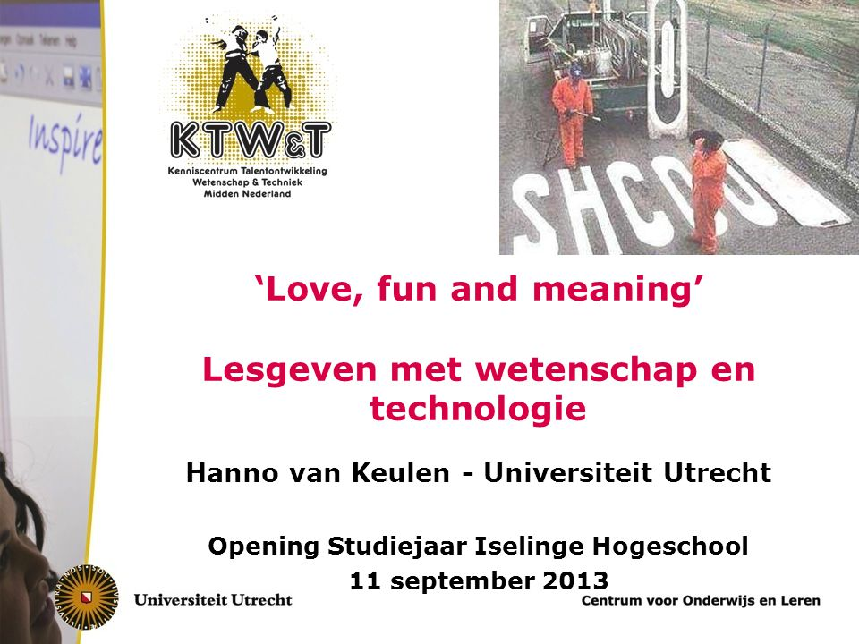 'Love, fun and meaning' Lesgeven met wetenschap en technologie