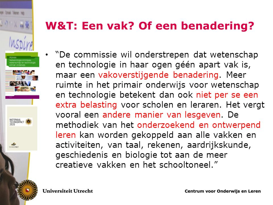W&T: Een vak Of een benadering