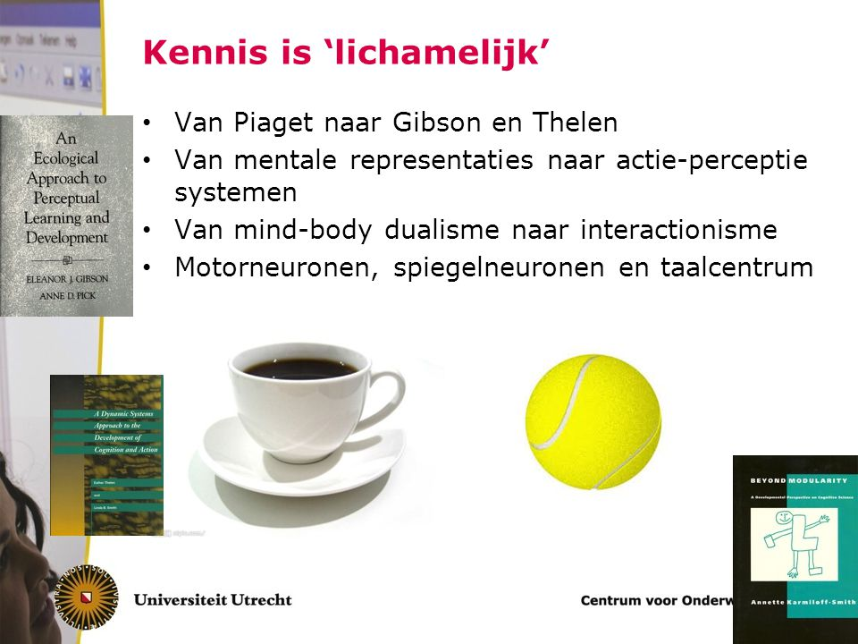 Kennis is 'lichamelijk'