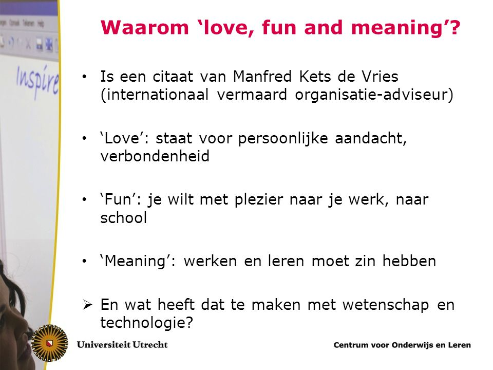 Waarom 'love, fun and meaning'