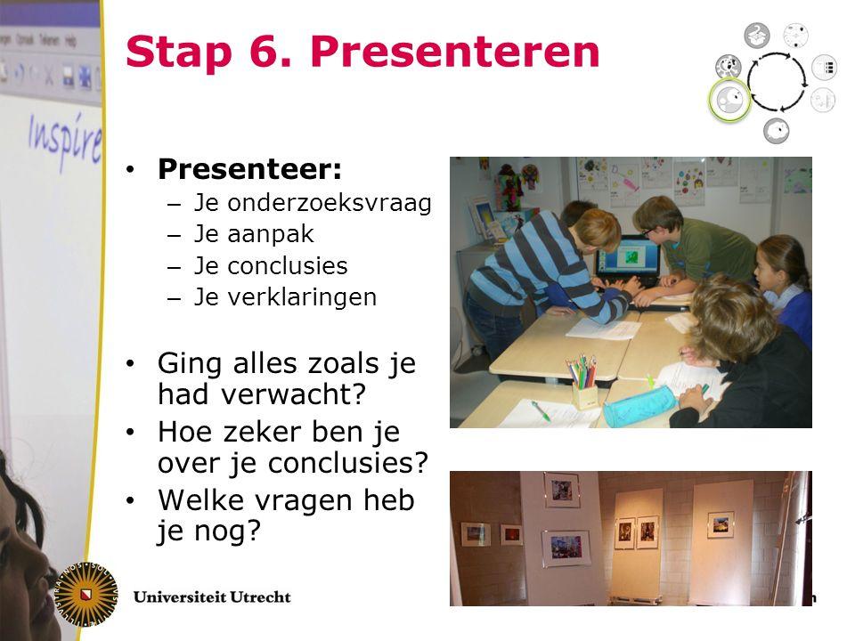 Stap 6. Presenteren Presenteer: Ging alles zoals je had verwacht