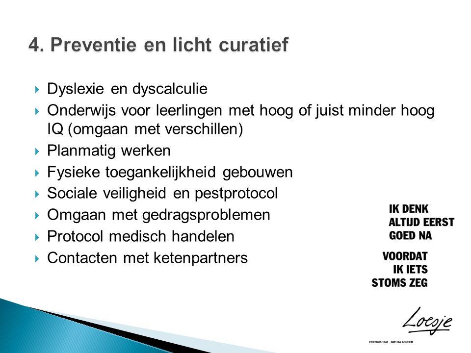 4. Preventie en licht curatief