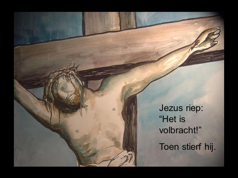Jezus riep: Het is volbracht!