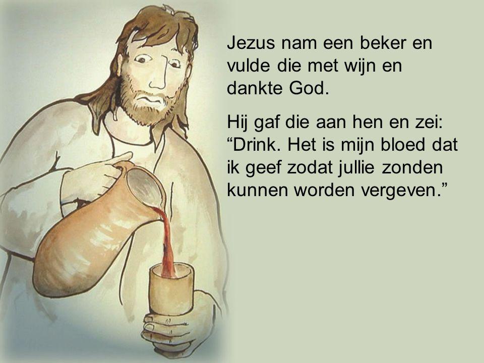 Jezus nam een beker en vulde die met wijn en dankte God.