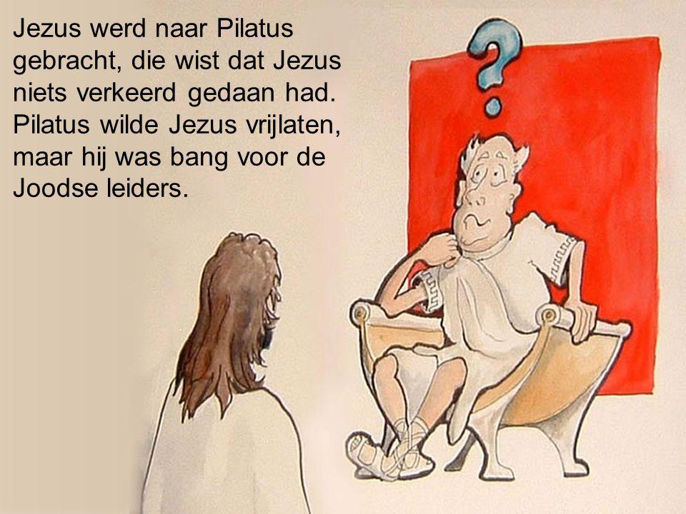 Jezus werd naar Pilatus gebracht, die wist dat Jezus niets verkeerd gedaan had.
