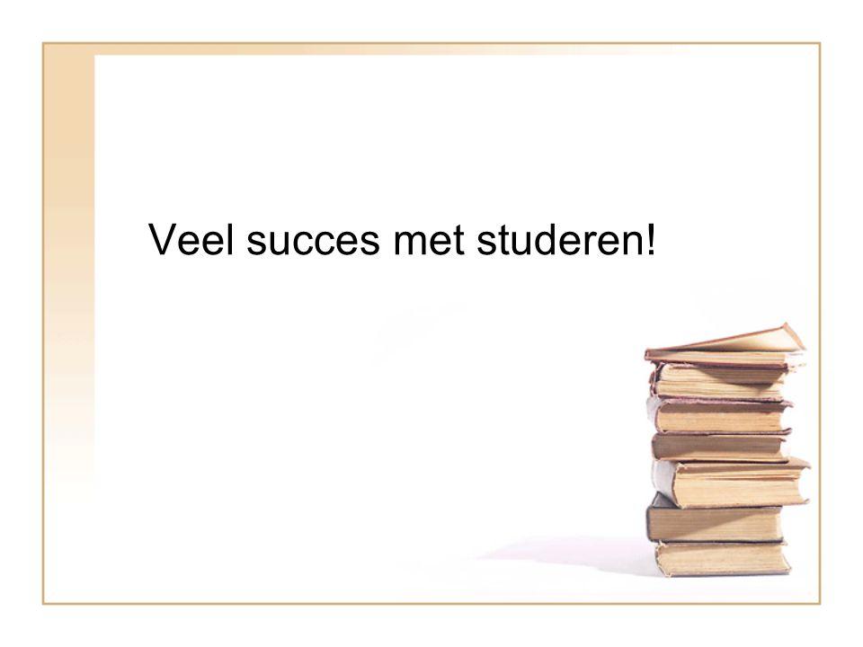 Veel succes met studeren!